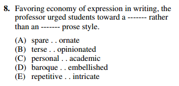 Favoring economy of expression in writing, the professor urged students toward a --- rather than a --- prose style.